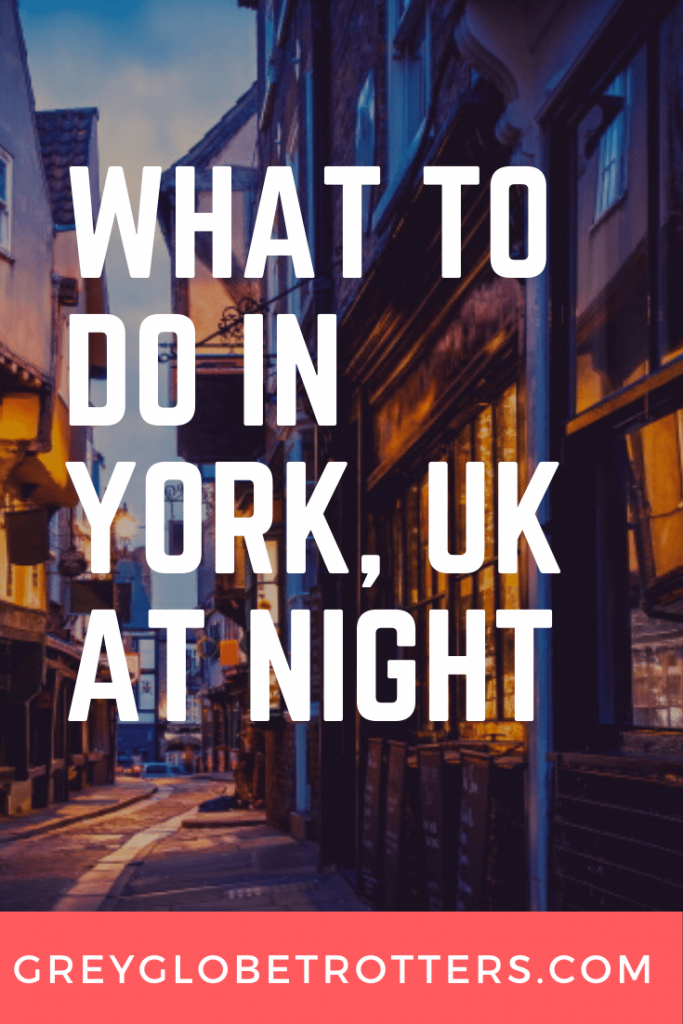 14 things to do in York at Night - GreyGlobetrotters.com